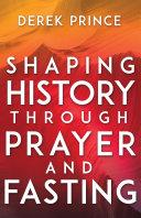 Shaping History Through Prayer and Fasting [Pdf/ePub] eBook