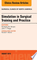 Simulation in Surgical Training and Practice  An Issue of Surgical Clinics  E Book