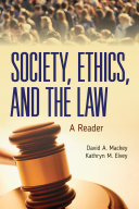 Society  Ethics  and the Law  A Reader