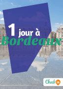 1 jour à Bordeaux