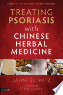 Treating Psoriasis with Chinese Herbal Medicine (Revised Edition)