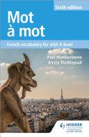 Pdf Mot à Mot Sixth Edition: French Vocabulary for AQA A-level Telecharger