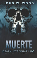Muerte - Death, It's What I Do