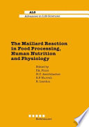 The Maillard Reaction in Food Processing, Human Nutrition and Physiology