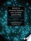 Trends in Quorum Sensing and Quorum Quenching