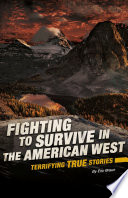 Fighting to Survive in the American West