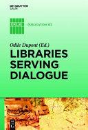 Libraries Serving Dialogue