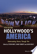 Hollywood's America  : Understanding History Through Film