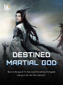 Destined Martial God Pdf/ePub eBook