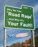 Why We Feel 'Road Rage' ... and Why It's Your Fault!
