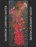 Warrior Carrying Water