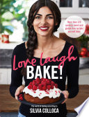 """Love, Laugh, Bake!"" by Silvia Colloca"