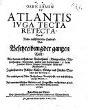 Orbis lumen et Atlantis iuga tecta retecta, das ist newe außführliche Entdeck- und Beschreibung der gantzen Welt