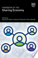 """Handbook of the Sharing Economy"" by Russell W. Belk, Giana M. Eckhardt, Fleura Bardhi"