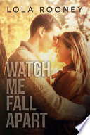 Watch Me Fall Apart