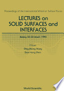 Lectures On Solid Surfaces And Interfaces   Proceedings Of The International School On Surface Physics Book