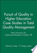 Pursuit of Quality in Higher Education: Case Studies in Total Quality Management