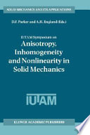 Iutam Symposium On Anisotropy Inhomogeneity And Nonlinearity In Solid Mechanics Book PDF