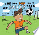 Day Dad Joined My Soccer Team  The Book PDF
