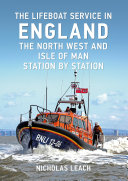 The Lifeboat Service in England  The North West and Isle of Man