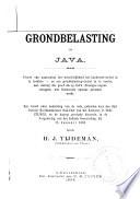 Grondbelasting op Java : Proeve van aantooning der weschelijkheid het Landrentestelsel in te trekken ... /