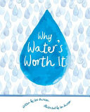 Why Water s Worth It