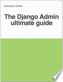 Django Admin Ultimate Guide