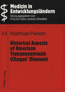 Historical Aspects of American Trypanosomiasis (Chagas' Disease)