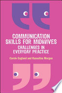 """Communication Skills for Midwives: Challenges in Everyday Practice"" by Carole England"