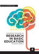 Systematic Reviews of Research in Basic Education in South Africa