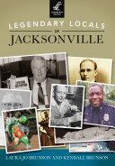 Legendary Locals of Jacksonville