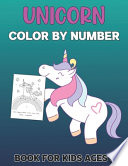Unicorn Color By Number Book For Kids Ages 6