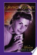 Saving Beauty a Memoir of Love  Desire and Multiple Sclerosis