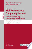High Performance Computing Systems  Performance Modeling  Benchmarking  and Simulation