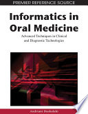 Informatics in Oral Medicine  Advanced Techniques in Clinical and Diagnostic Technologies