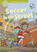 OXFORD READ AND IMAGINE 3. SOCCER IN THE STREET + AUDIO CD PACK