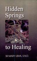 Hidden Springs To Healing
