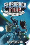 Flashback Four 2 The Titanic Mission