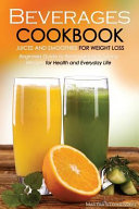 Beverages Cookbook Juices And Smoothies For Weight Loss