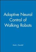 Adaptive Neural Control of Walking Robots