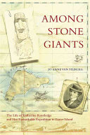 Among Stone Giants: The Life of Katherine Routledge and Her ...
