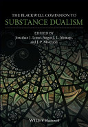 The Blackwell Companion to Substance Dualism