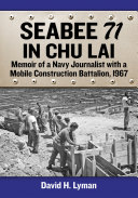 Seabee 71 in Chu Lai