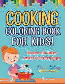 Cooking Coloring Book For Kids  Discover This Unique Variety Of Coloring Pages