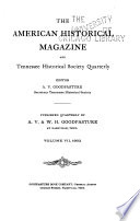 The American Historical Magazine and Tennessee Historical Society Quarterly ...