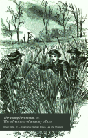 The Young Lieutenant, Or, The Adventures of an Army Officer