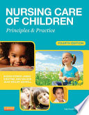 """""""Nursing Care of Children: Principles and Practice"""" by Susan R. James, Kristine Nelson, Jean Ashwill"""