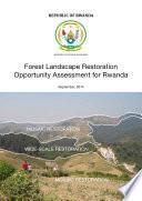 Forest landscape restoration opportunity assessment for Rwanda