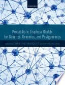 Probabilistic Graphical Models for Genetics  Genomics  and Postgenomics