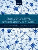 Probabilistic Graphical Models for Genetics, Genomics, and Postgenomics Pdf/ePub eBook